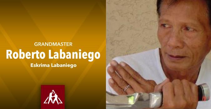 Grandmaster Roberto Labaniego: Traditional Escrima Master