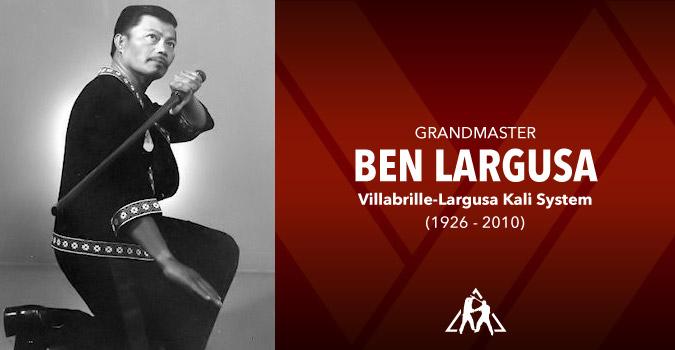 Grandmaster Ben Largusa (1926 – 2010)