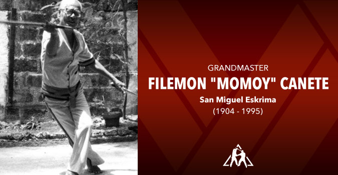 "Grandmaster Filemon ""Momoy"" Canete (1904 – 1995)"